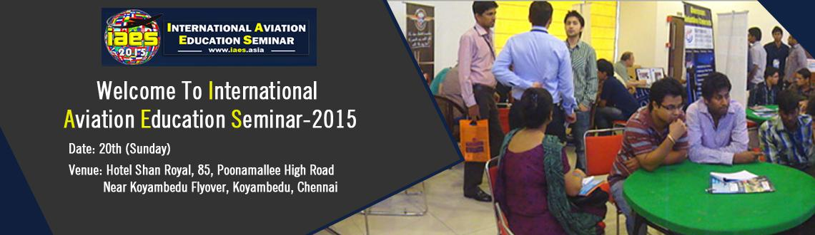 Book Online Tickets for International Aviation Education Seminar, Chennai. Welcome To International Aviation Education Seminar-2015