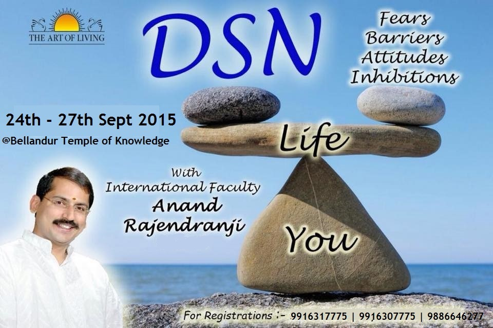 Book Online Tickets for DSN with Ananji, Bengaluru. DREAM the IMPOSSIBLE! Know that you are born in this world to something wonderful & unique. Don\\'t let this opportunity pass by ~ Sri Sri Ravi Shankarji