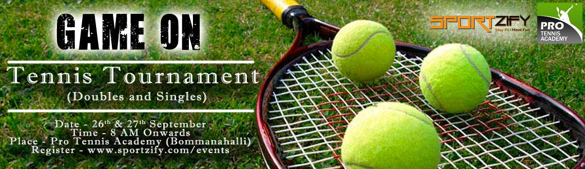 Book Online Tickets for Game On - Tennis Tournament, Bengaluru. 