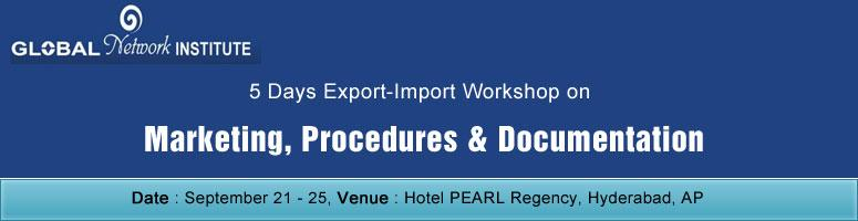 Book Online Tickets for 5 Days Export-Import Workshop on Marketi, Hyderabad. Global Network Institute (GNI) is an international trade training institute with its HQ at Ahmedabad  started with an objective to widen the practical knowledge of international trade management by the entreprenuers, professionals, Managers, Executiv