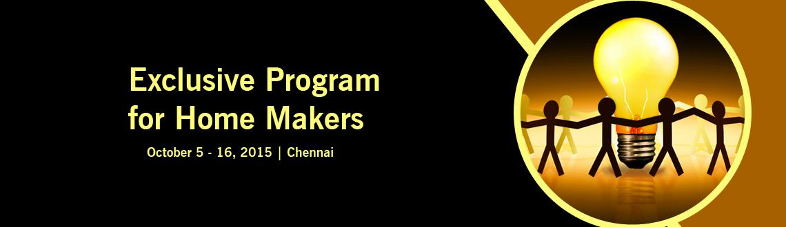 Exclusive Program for Home Makers -@ attractive rates