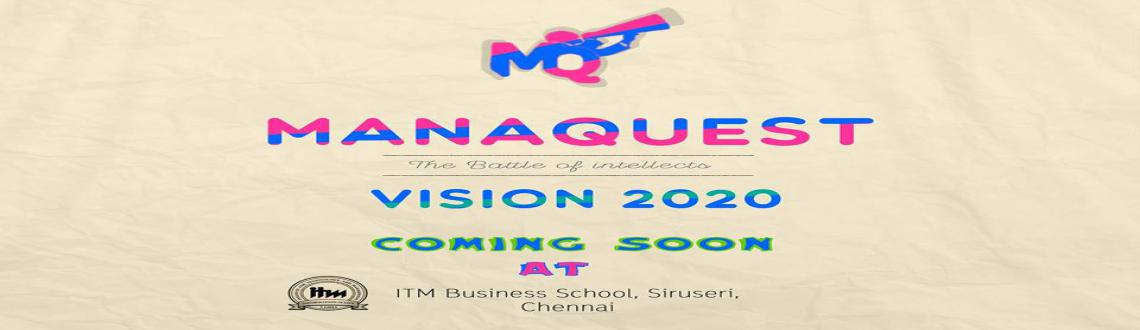 "Book Online Tickets for MANAQUEST, Chennai. ""Manaquest"" is the Annual Management Fest of Institute for Technology and Management (ITM), Chennai which aims to ""Excel in Management"". It brings together talented young minds who aim to attain great heights as potential futu"
