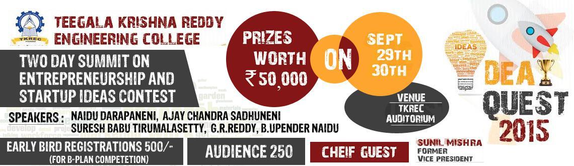 Book Online Tickets for Idea Quest 2015 , Hyderabad. Idea Quest is a National Level Entreprenuership summit & startup Ideas contest on 29th & 30th September in TKR Engineering College to inspire and motivate students who desire to startup their own company and become successful entreprenuers.&n