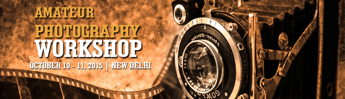 Book Online Tickets for Amateur Photography Workshop, NewDelhi. If you\\\'re a neophyte-shutterbug foxed by technical jargon; if you\\\'ve just got a camera and want to fully exploit its creative possibilities; if you\\\'ve been using a camera for some time and are not satisfied with the kind of pictures you\\\'r
