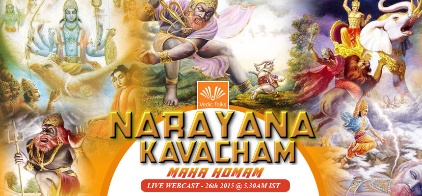 Book Online Tickets for Narayana Kavacham Maha Homam - LIVE Webc, . 