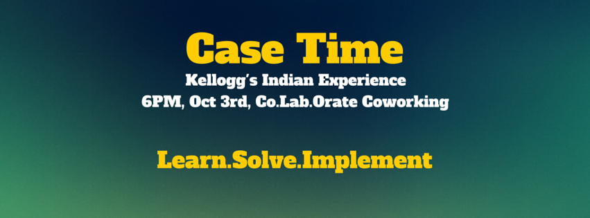 Case Time - Edition 1: Kelloggs Indian Experience