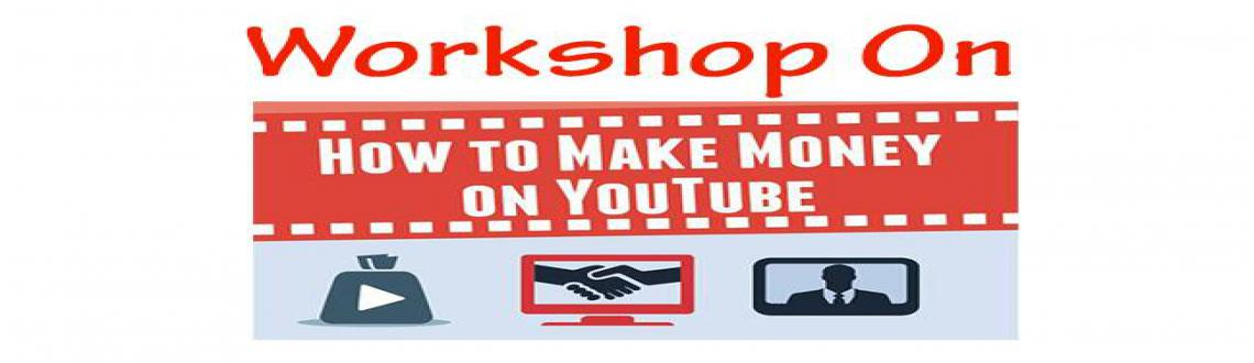 Book Online Tickets for Work shop on earn money from Youtube, Hyderabad. How to Earn Money by YouTube and other Social Media.. !  Demo Topics