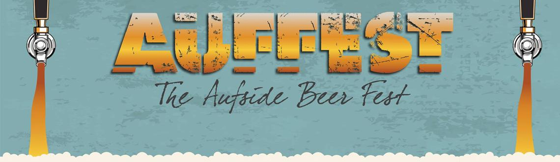 AUFFEST- The Aufside Beer fest