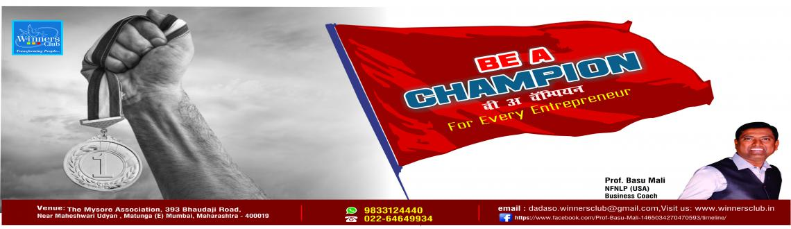 Book Online Tickets for BE A CHAMPION, Mumbai. Winners Club presents 3 hours Motivational workshop         \\\