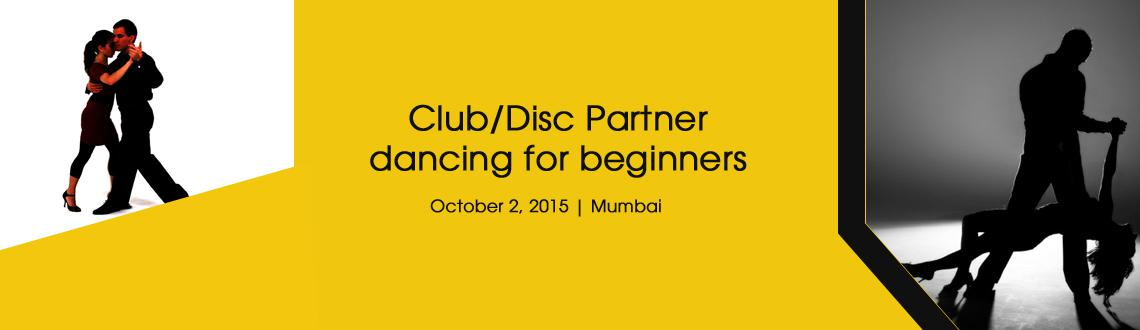 Book Online Tickets for Club/Disc Partner dancing for beginners, Mumbai. Dear people!