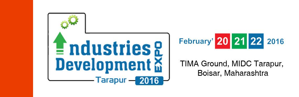 Industries Development Expo - 2016 is organised by TIMA  excel Infomedia at TIMA Ground, Tarapur, Boisar, Maharashtra, India.