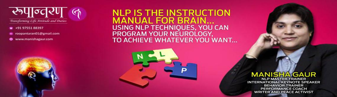 Book Online Tickets for Internationally Recognized NLP Practitio, Indore. 