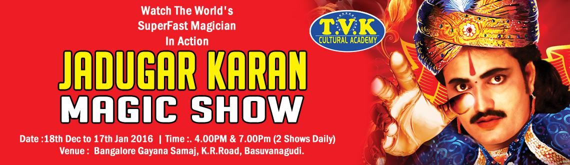 Book Online Tickets for Worlds SuperFast Magician Jadugar Karan , Bengaluru. Jadugar Karan, the man who is going to create a new era of magic in the world has come to Bengaluru to mesmerize the city audience with his 120 minute spectacular show. During the month-long show, get to see some stunning tricks from t