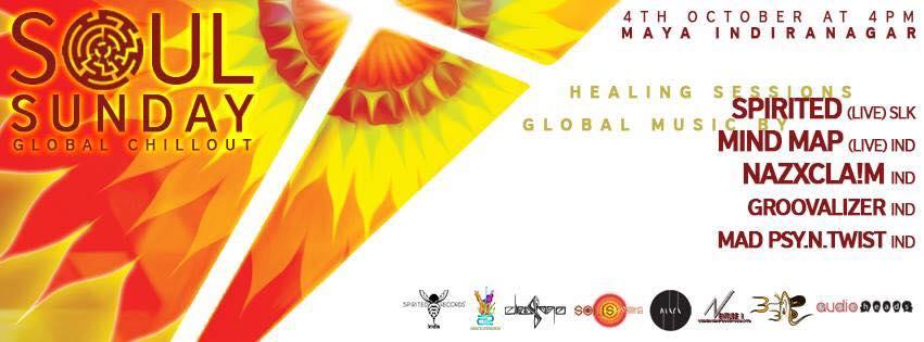 Book Online Tickets for SOUL SUNDAY- GLOBAL CHILLOUT, Bengaluru. Soul Sunday at MAYA Spirited (Live) Spirited Records - LKA https://spiritedsounds.com https://spirited.bandcamp.com https://soundcloud.com/spiritedsounds Mindmap (Live) Spirited Records - IND https://soundcloud.com/mindmapmusicindia NazXcla!m (Liv