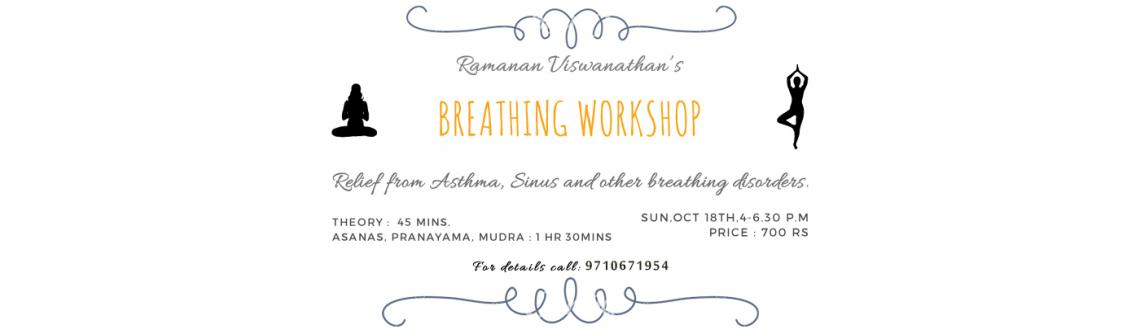 Book Online Tickets for Breathing workshop - Yoga, Chennai. Breathing workshop by Ramanan viswanathan\\'s aims at overcoming breathing disorders like asthma, wheezing, sinus etc.,