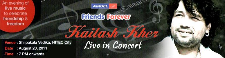 Book Online Tickets for  Aircel Friends Forever- Kailash Kher, L, Hyderabad. After the stupendous success of last year, this year once again Cisne for Arts and Perfect Harmony Productions brings to Hyderabad a live concert by Kailash Kher  as part of Friendship day & Independence Day celebration – Aircel Friend
