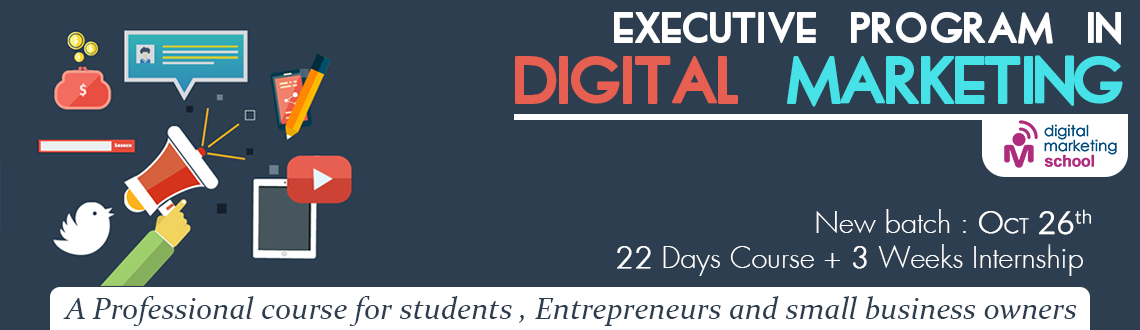 Book Online Tickets for Executive Program In Digital Marketing, Hyderabad. BECOME A CERTIFIED DIGITAL MARKETING PROFESSIONAL 