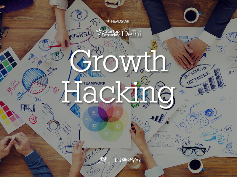 Headstart Startup Saturday Delhi October 2015 Edition - Growth Hacking