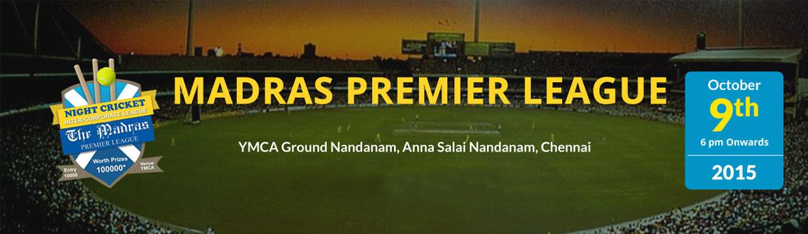Book Online Tickets for MADRAS PREMIER LEAGUE, Chennai. Warm greetings from The Madras Ads & Events,We are specialized in organising in various events for schools, colleges, Corporate &Various Communities.We would like to express our gratitude for participating in our past event and making it a gr