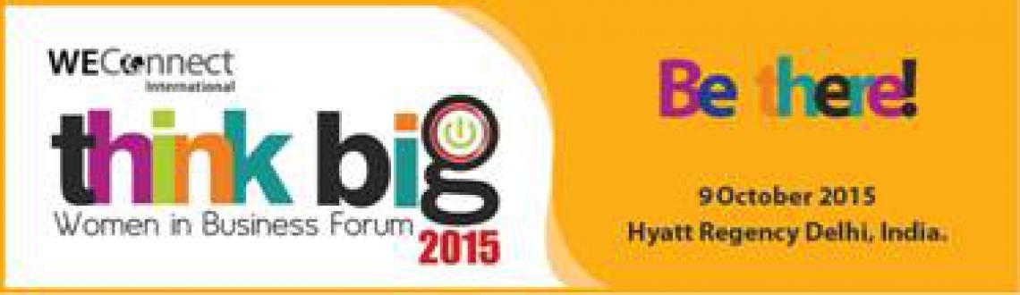Think Big 2015 - Women in Business Forum
