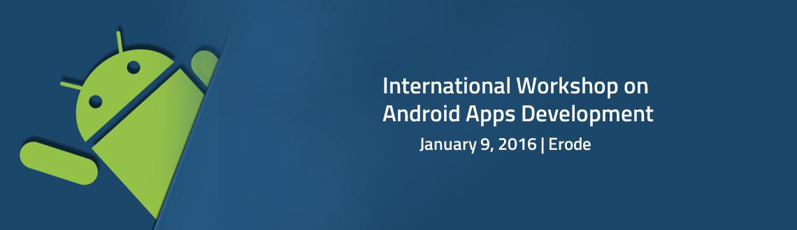 Book Online Tickets for International Workshop on Android Apps D, Erode. International Workshop on Android Apps Development:    Android is an open source mobile OS led by Google. This workshop introduces about Android, the fastest growing mobile OS. The job opportunities in this stream are not only res