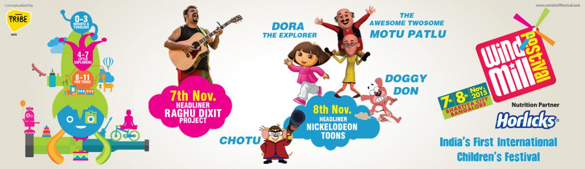Book Online Tickets for WindMill Festival, Bengaluru. WindMill Festival: India's First International Children's Festival  If you are this urban nuclear family in a metro / mini metro or an expat who has arrived with your little ones always on the look-out for the next experience for