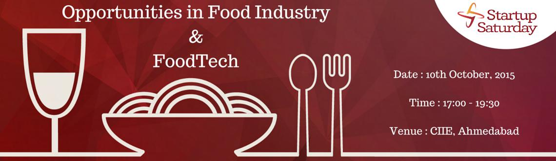 Book Online Tickets for Opportunities and Challenges in Food Ind, Ahmedabad.        Welcome to Headstart Startup Saturday Ahmedabad! (#ssahmd)  Theme: Opportunities and Challenges in Food Industry and FoodTech  After a stellar learning sessi