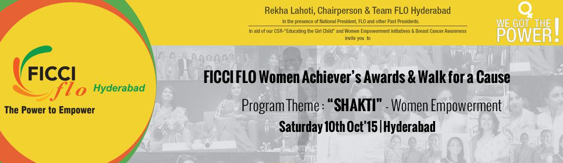 Book Online Tickets for FICCI FLO Women Achievers Awards and  Wa, Hyderabad. \\'FICCI FLO Women Achiever\\'s Awards\\' and \\' walk for a cause'