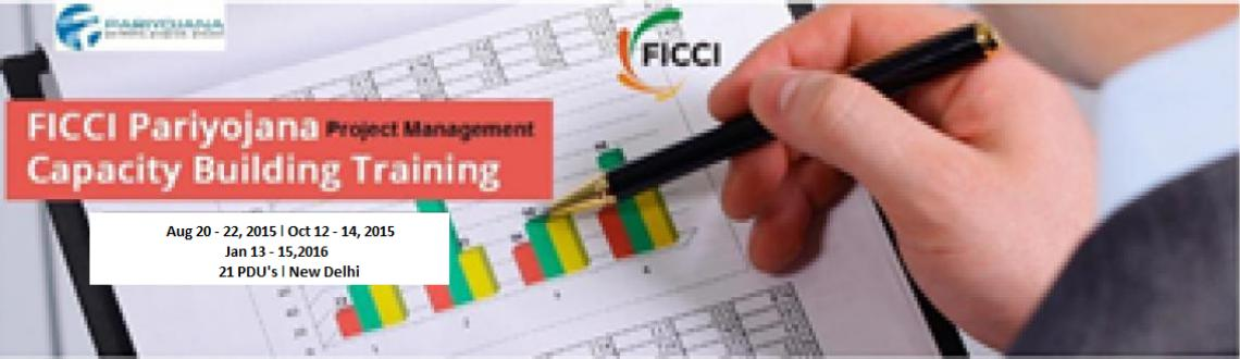Book Online Tickets for FICCI Pariyojana Capacity Building Train, NewDelhi. Capacity Building Program on Project Management, FICCI, New Delhi
