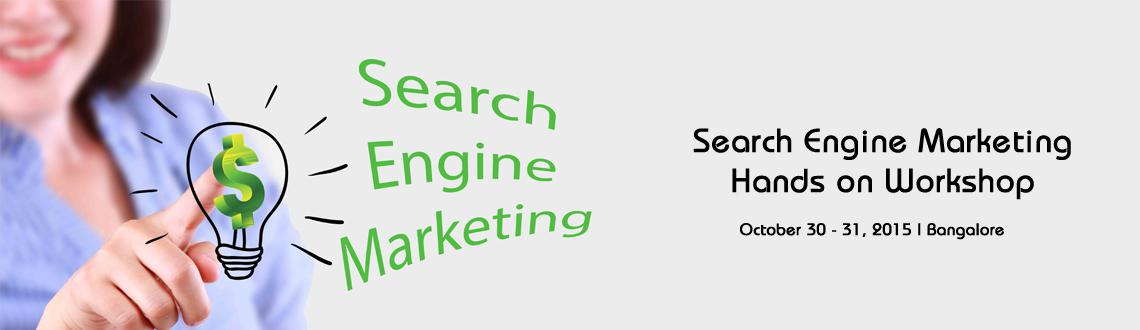 Book Online Tickets for Search Engine Marketing Hands on Worksho, Bengaluru. DETAILS