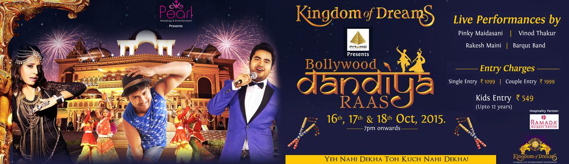 "Book Online Tickets for Bollywood Dandiya Raas 2015, Gurugram. Pearl Weddings & Entertainment for the third time is coming up with ""BOLLYWOOD DANDIYA RAAS"", which is being organised in KINGDOM OF DREAMS , Sector-29 on 16th , 17th, & 18th October 2015 from 7 p.m. onwards. The ev"