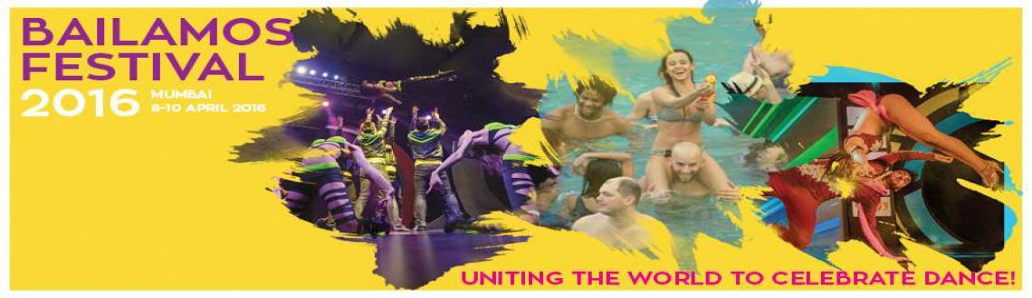 Bailamos Festival 2016 - Mumbai (08-10 April)
