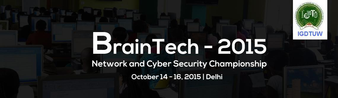BrainTech Network and Cyber Security Championship at IGDTUW on 25th and 26th October 2015