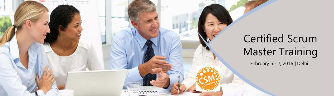 Book Online Tickets for Certified ScrumMaster :: New Delhi : CSM, NewDelhi.  