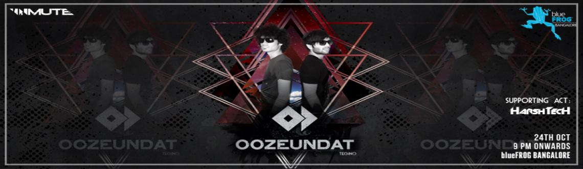 Book Online Tickets for blue FROG Bangalore presents Oozeundat. , Bengaluru.    Breaking out across the burgeoning electronic music scene in India - Oozeundat aka Roan Sable & Sidhant Naren are an explosive young duo out of Pune (India) who share a mutual love for Techno and Underground electronic music.Taking a cue fr