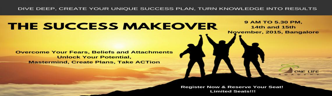 Book Online Tickets for The Success Makeover (Nov-BLR),  2-Day B, Bengaluru. Results DO Matter !!!
