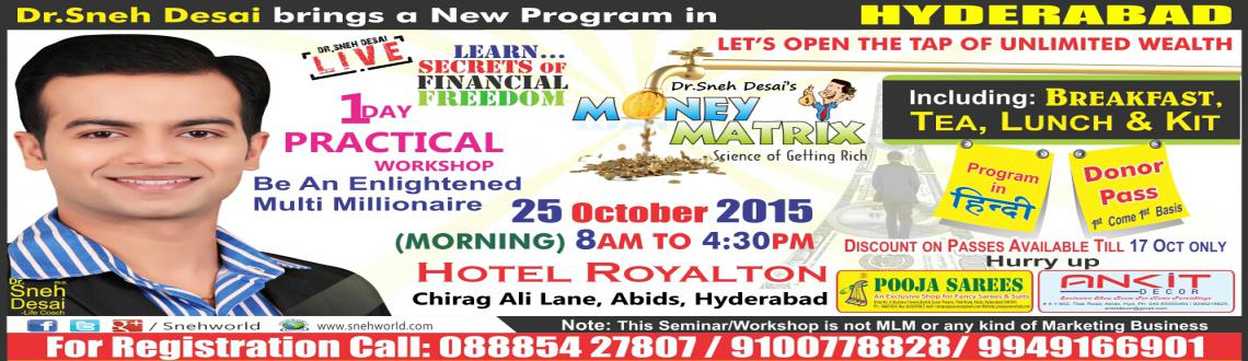 Book Online Tickets for MONEY MATRIX BY Dr. Sneh Desai, Hyderabad. Dear Friends,