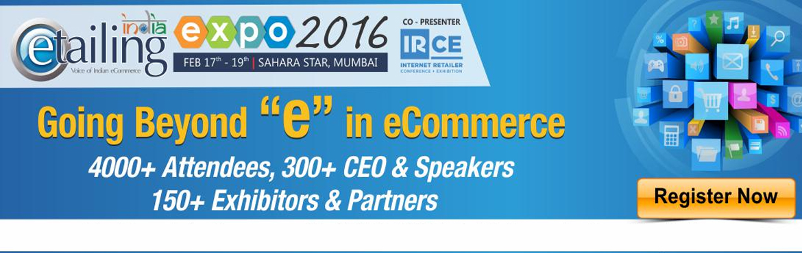 Indias Flagship eCommerce Conference  Exhibition - eTailing India Expo 2016, Mumbai