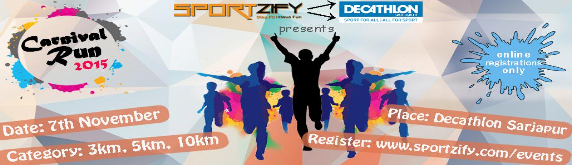 Book Online Tickets for Carnival Run 2015, Bengaluru. 