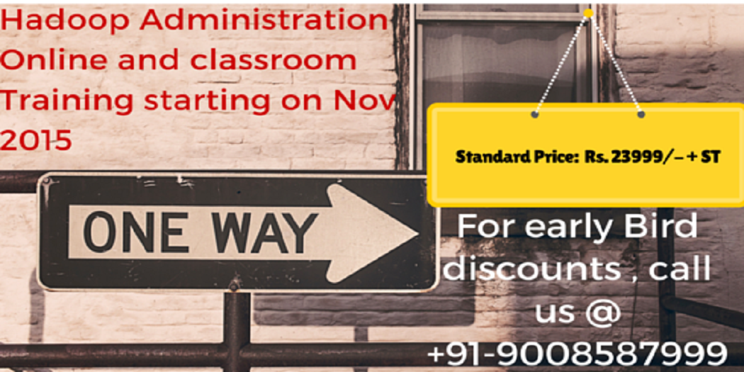 Book Online Tickets for HADOOP ADMINISTRATION TRAINING @ Bangalo, . Our Hadoop Administration training classes are open for registration ( Classroom and Online)                 Standard Price: Rs.
