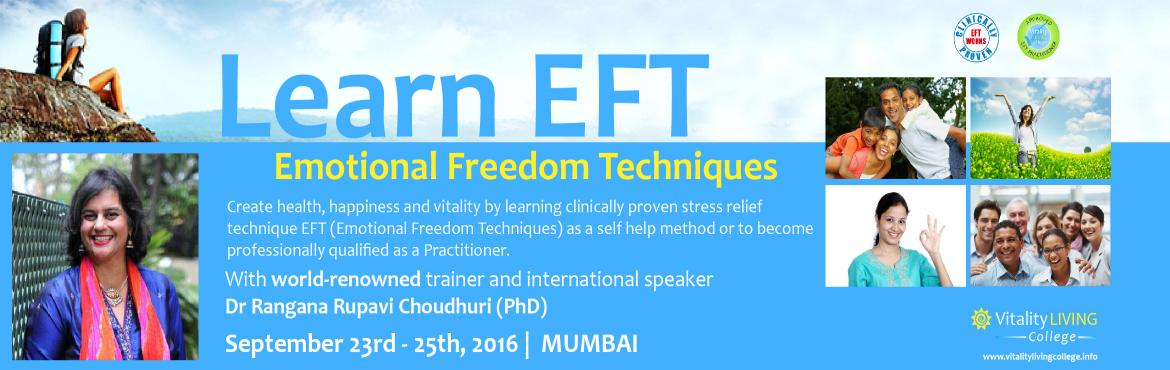 Book Online Tickets for EFT (EMOTIONAL FREEDOM TECHNIQUES) Train, Mumbai. Emotional Freedom Techniques (EFT) Mumbai Sept 2016 Practitioner Certification (Level 1 & 2) Training Seminar September 23rd – September 25th 2016 (Fri-Sun) 9.00am – 6.30pm  Hotel Residency, Andheri East, Mumbai, India.