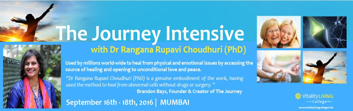 Book Online Tickets for The Journey 3 day Intensive Seminar with, Mumbai. Journey Intensive Healing Seminar Mumbai with Dr Rangana Rupavi Choudhuri    3 Day Seminar with Journey Intensive and Advanced Skills  September 16th Friday – September 18th Sunday 2016, 8.45am - 8.00pm  Hotel Residency, 213/1, Suren