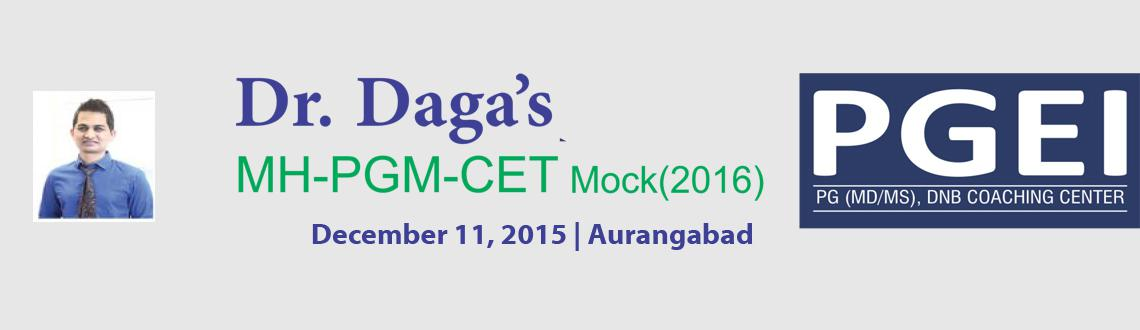 Book Online Tickets for Dr. Daga LIVE MHPGM-CET (2016) Mock @ Au, Aurangabad.  Dear Students, Here\\\'s great opportunity to give Mock test patterned on MHPGMCET by Dr. Bipin V. Daga himself!! The Session Outlines are  PGM-CET written mock exam (paper and OMR sheet based) followed by discussion of the same questions by Dr