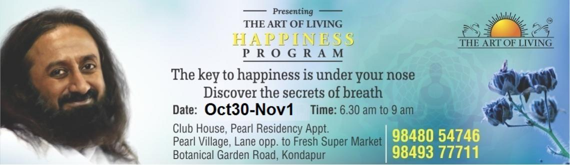 Book Online Tickets for Art Of Living Happiness Program, Hyderabad. The key to happiness is under your noseDiscover the secrets of breathAsk any Art of Living teacher how one acquires an unshakeable smile and you will get the simplest yet most profound knowledge: by using the breath. Is it really as easy as that? Let