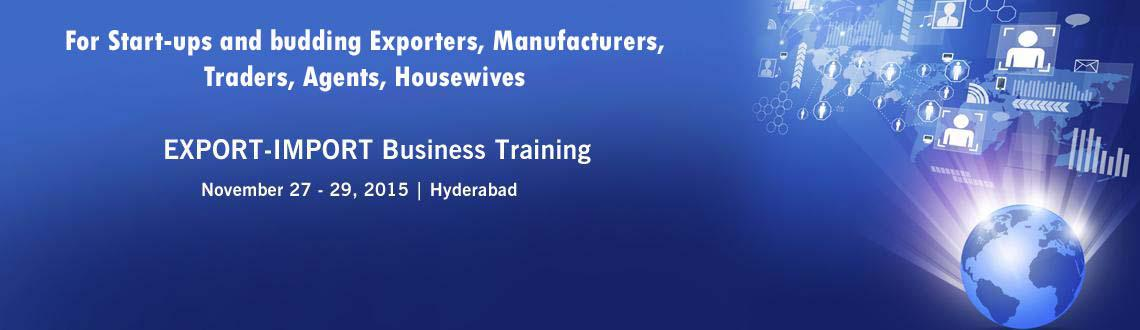 EXPORT-IMPORT Business Training in HYD from 27 to 29 Nov 15