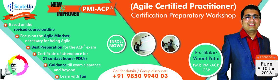 Become a PMI-ACP today. Enroll for PMI-ACP certification training by ScaleUp Consultants, in Pune on 09 -10 Jan 2016. Facilitated by VINEET PATNI