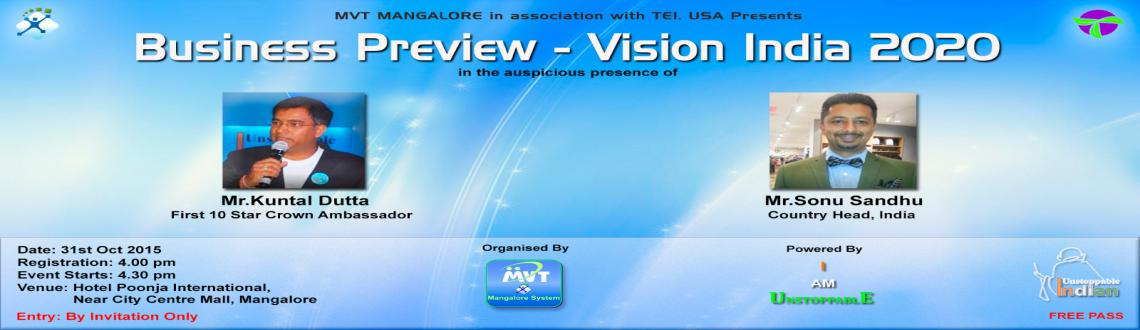 Book Online Tickets for BUSINESS PREVIEW EVENT - VISION INDIA 20, Mangalore. Dear all,
