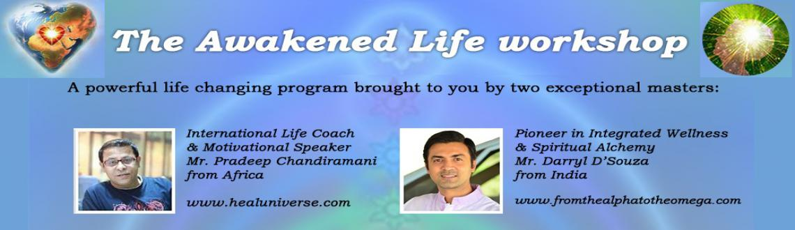 Book Online Tickets for The Awakened Life Workshop, Bardez. Welcome to The Awakened Life Workshop, a powerful life changing program brought to you by two exceptional masters, International Life Coach & Motivational Speaker Mr.Pradeep Chandiramani from Africa, and Pioneer in Integrated Wellness & Spiri