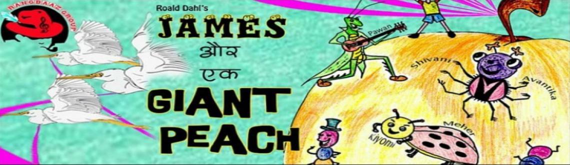 Treat your kids with Rib-tickling Musical Theatre: James aur ek Giant Peach at   Yellow Ribbon NGO Fair