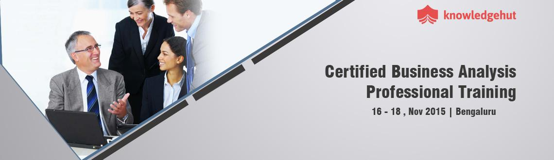 Book Online Tickets for Certified Business Analysis Professional, Bengaluru. Certified Business Analysis Professional® Certification Training in Bangalore